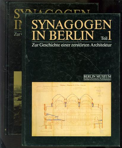 Synagogen in Berlin, zur Geschichte einer zerst�rten Architektur ( set 2 delen in omslag )