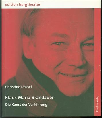 Klaus Maria Brandauer : die Kunst der Verführung