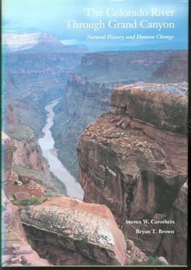 The Colorado River through Grand Canyon : natural history and human change
