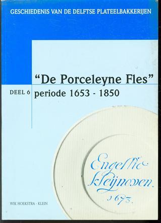 """""""De Porceleyne Fles"""": periode 1653-1850"""