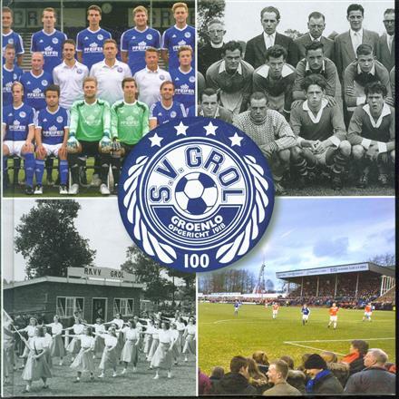 100 jaar S.V. Grol 1918-2018