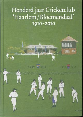 Honderd jaar Cricketclub Haarlem/Bloemendaal : 1910-2010