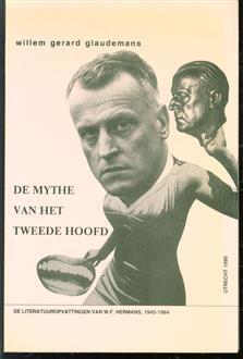 De mythe van het tweede hoofd, de literatuuropvattingen van W. F. Hermans, 1945-1964