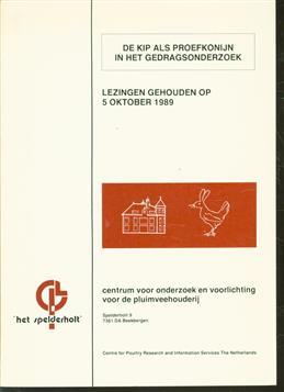 De kip als proefkonijn in het gedragsonderzoek lezingen gehouden op 5 oktober 1989 = (The chicken as guinea pig in behavioural research)