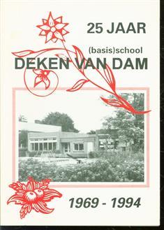 25 jaar  ( basis) school Deken van Dam 1969 - 1994