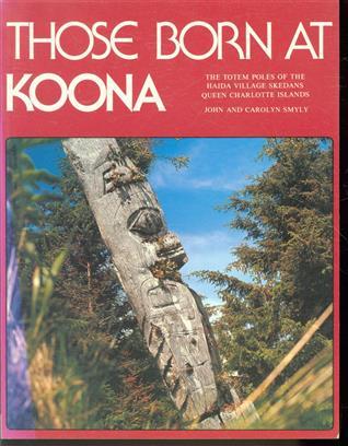 Those born at Koona ( The totem poles of Skedans )