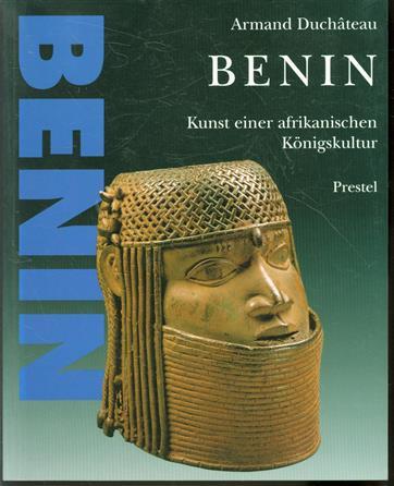 Benin, Kunst einer afrikanischen Konigskultur : die Benin-Sammlung des Museums für Völkerkunde Wien