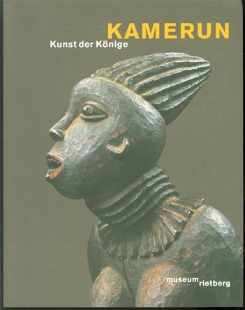 Kamerun - Kunst der Konige Museum Rietberg, 3. Februar-25. Mai 2008