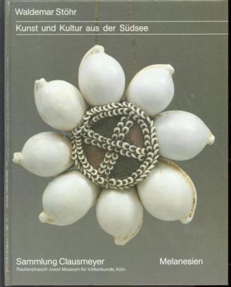 Kunst und Kultur aus der Sudsee, Sammlung Clausmeyer Melanesien