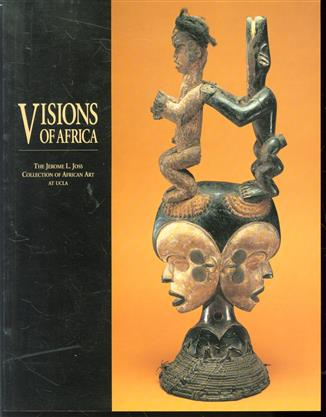 Visions of Africa : the Jerome L. Joss collection of African Art at UCLA