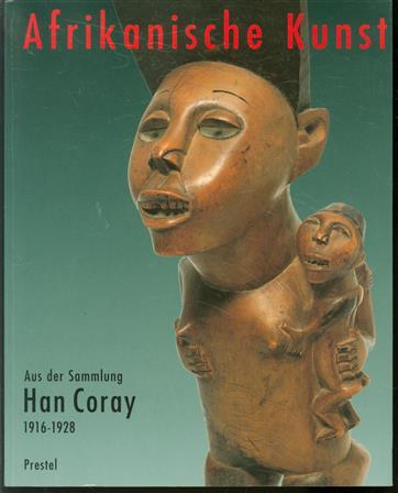 Afrikanische Kunst aus der Sammlung Han Coray, 1916-1928 : Völkerkundemuseum der Universität Zürich