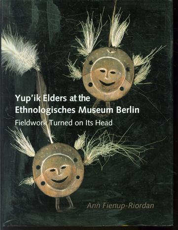 Yup'ik elders at the Ethnologisches Museum Berlin : fieldwork turned on its head