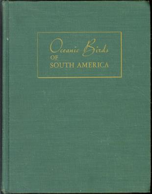 Oceanic birds of South America, Volume I.