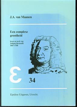 Een complexe grootheid : leven en werk van Johann Bernoulli 1667-1748