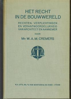 Het recht in de bouwwereld, rechten, verplichtingen en verantwoordelijkheid van architect en aannemer