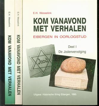 Kom vanavond met verhalen, Eibergen in oorlogstijd ( complete set 3 delen )