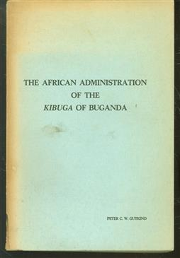 The African administration of the Kibuga of Buganda