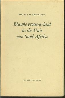 Blanke vroue-arbeid in die Unie van Suid-Afrika, 'n sosiologiese studie, met spesiale verwysing na die grootstedelike gebiede van die land