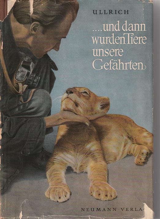 ... und dann wurden Tiere unsere Gefährten