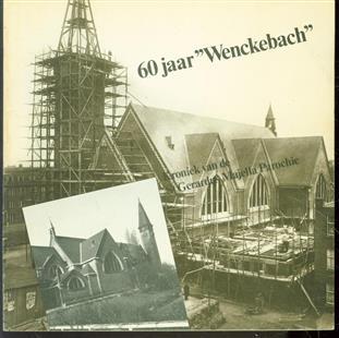60 jaar Wenckebach; : kroniek van de St. Gerardus Majella Parochie