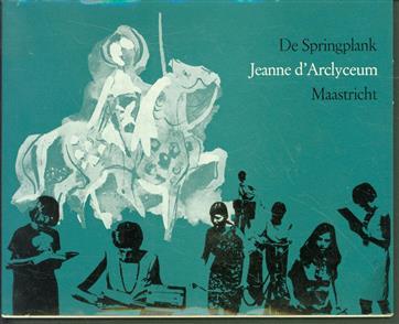 De Springplank, schoolblad van het Jeanne d'Arclyceum te Maastricht, jrg. 18, nr 69, Dec. 1966, feestnummer