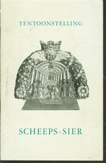Scheeps-sier, beschrijvende catalogus van de tentoonstelling van scheepsversieringen, gehouden in het Zuiderzeemuseum te Enkhuizen van 11 april tot 1 november 1962