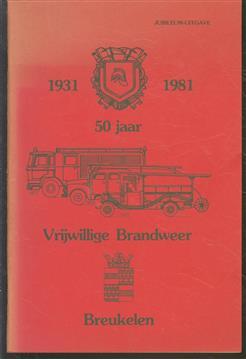 1931 - 1981 . 50 jaar vrijwillige brandweer breukelen