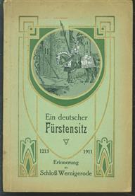 Erinnerung an Schloss Wernigerode am Harz, ein deutscher Fürstensitz ; nebst Anhang: Das alte Wernigerode und seine Umgebung