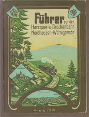 (TOERISME / TOERISTEN BROCHURE) Die Harzquer- und Brockenbahn (Nordhausen-Wernigeröder Eisenbahn)