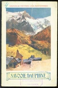 (TOERISME / TOERISTEN BROCHURE) DeFransche Alpen : Savooie-Dauphiné ; gebergte van de Mont-Blanc, Tarentaise-Maurienne, Chartreuse-Vercors-Oisans.