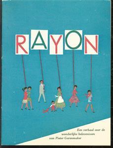 (BROCHURE) RAYON. Een verhaal over de wonderlijke belevenissen van Pieter Garenmaker