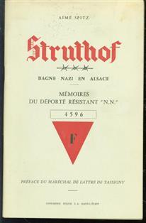 Struthof, bagne nazi en Alsace : reportage : mémoires du déporté patriote n�4596