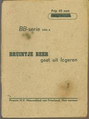 Bruintje Beer gaat uit logeren  ( Premie N.V. Nieuwsblad van Friesland deel IV )