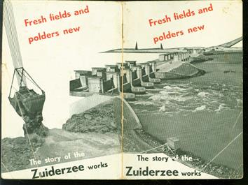 Fresh fields and polders new, the story of the Zuiderzee works