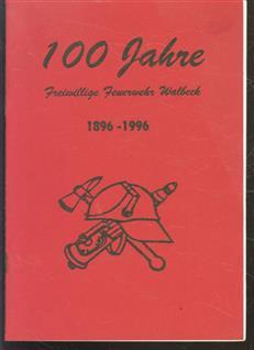 100 Jahre Freiwillige  Feuerwehr Walbeck 1896 - 1996