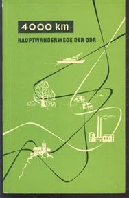 4000 km Hauptwanderwege der DDR; 9 Hauptwanderwege mit umfassender Ortsliste und vielseitigen Kurzinformationen.