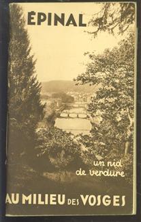 Epinal, centre des excursions dans les Vosges : nouveau guide illustré