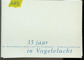 35 jaar in vogelvlucht : de Amsterdamse Raad voor de Stedebouw/Stadsontwikkeling