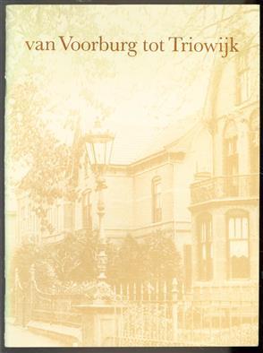 Van Voorburg tot Triowijk, bouwen in Culemborg rond 1900, ge�llustreerd aan de hand van het werk van de architect Gijsbartus Prins