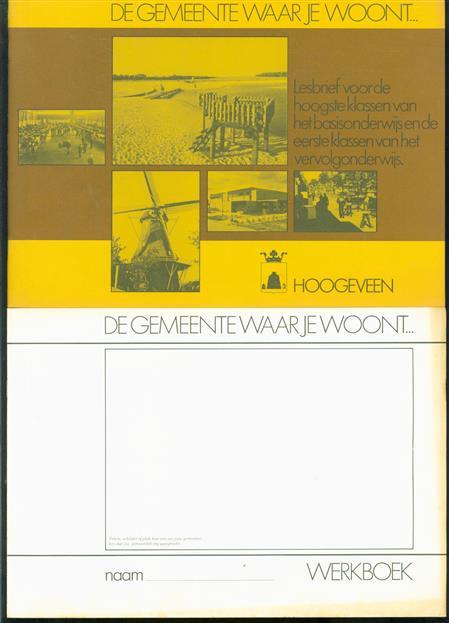 """""""De gemeente waar je woont... Hoogeveen ( lesbrief + werkboek )"""