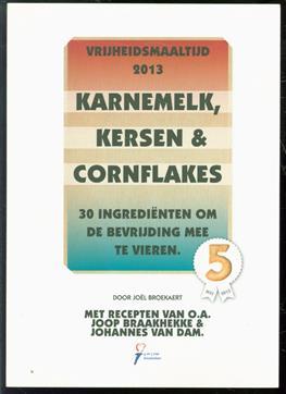 Vrijheidsmaaltijd 2013 : karnemelk, kersen & cornflakes, 30 ingredi�nten om de bevrijding mee te vieren