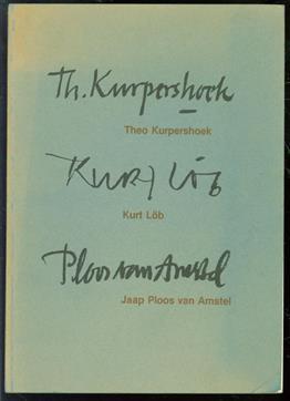 Theo Kurpershoek, Kurt Lob, Jaap Ploos van Amstel