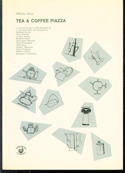 Tea ; coffee piazza : 11 servizi da the e caffè disegnati da Michael Graves ... [et al.] = 11 tea and coffee sets designed by Michael Graves ... [et al.].