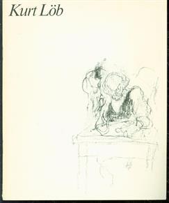 Kurt Lob : schilderijen, tekeningen, boekgrafiek [Apeldoorn, 1976].