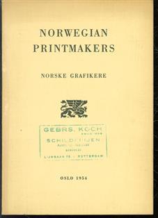 Norwegian printmakers = Norske grafikere.