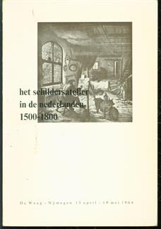Het schildersatelier in de Nederlanden 1500-1800