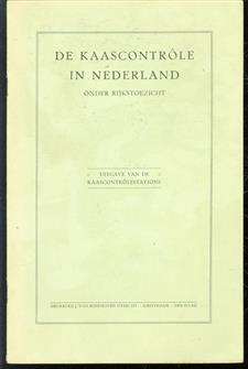 De kaascontrole in Nederland onder rijkstoezicht