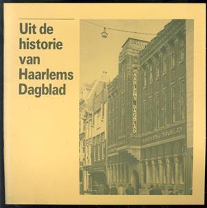 Uit de historie van Haarlems Dagblad, verzamelde gegevens