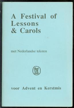 A festival of lessons & carols : met Nederlandse teksten : voor Advent en Kerstmis