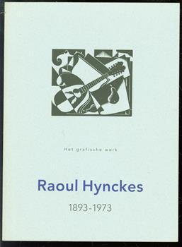 Raoul Hynckes 1893-1973, het grafische werk